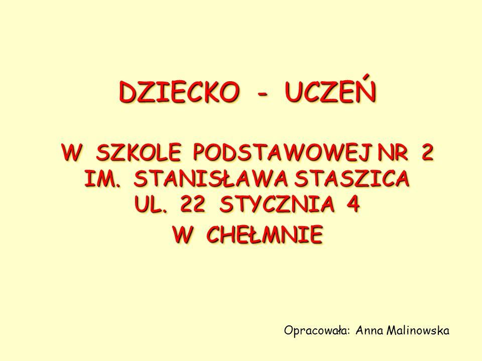 DZIECKO - UCZEŃ W SZKOLE PODSTAWOWEJ NR 2 IM.STANISŁAWA STASZICA UL.