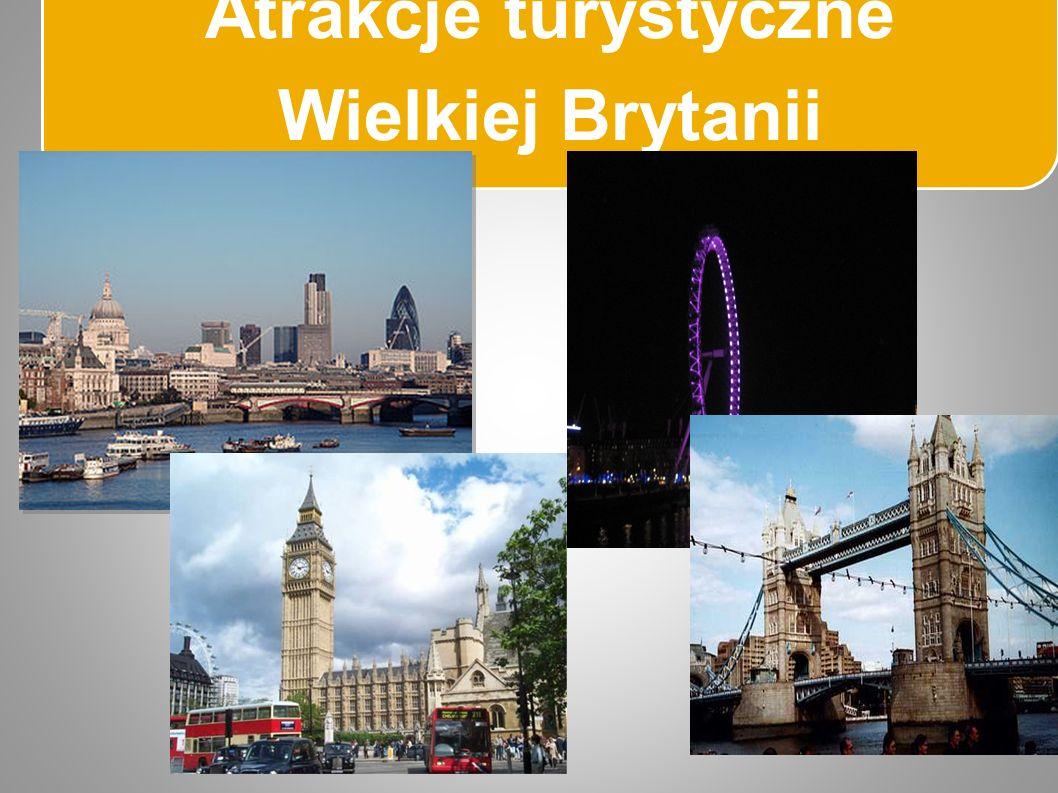 Atrakcje turystyczne Wielkiej Brytanii