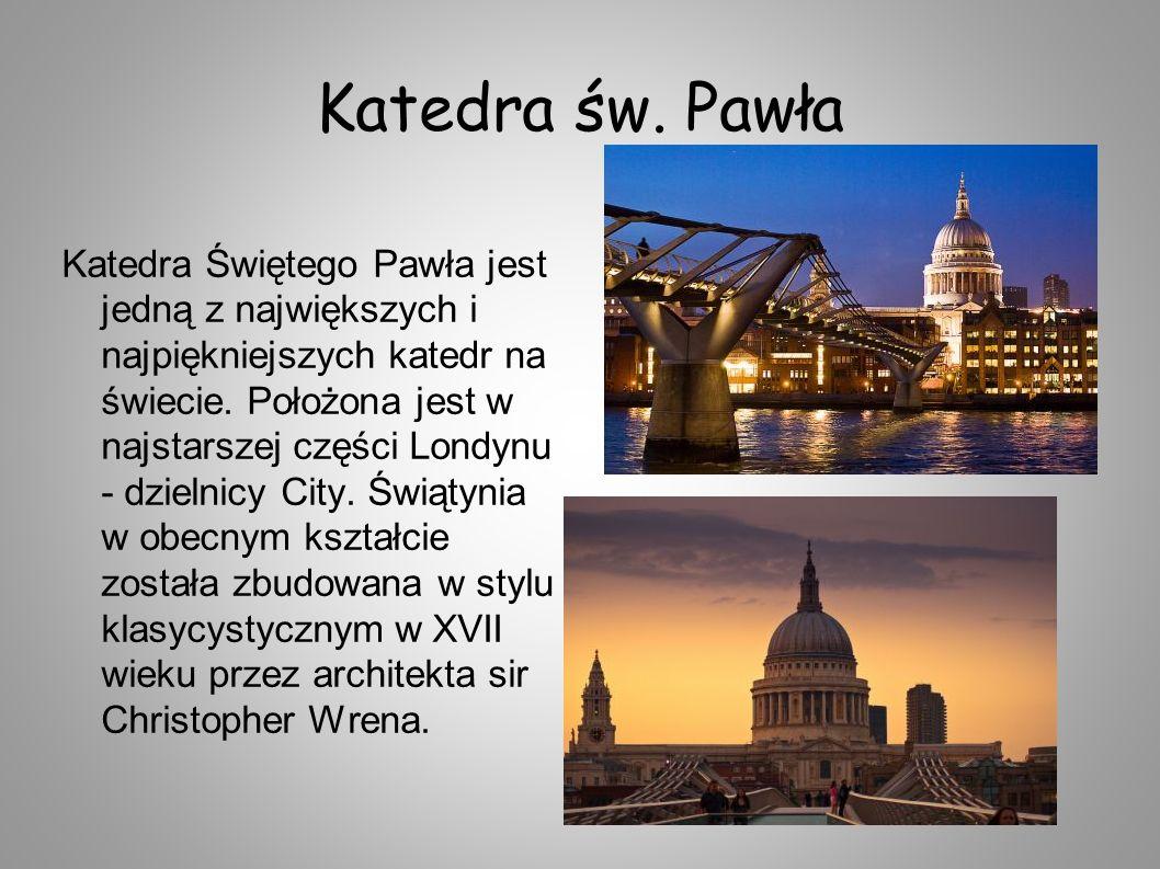 Katedra św. Pawła Katedra Świętego Pawła jest jedną z największych i najpiękniejszych katedr na świecie. Położona jest w najstarszej części Londynu -