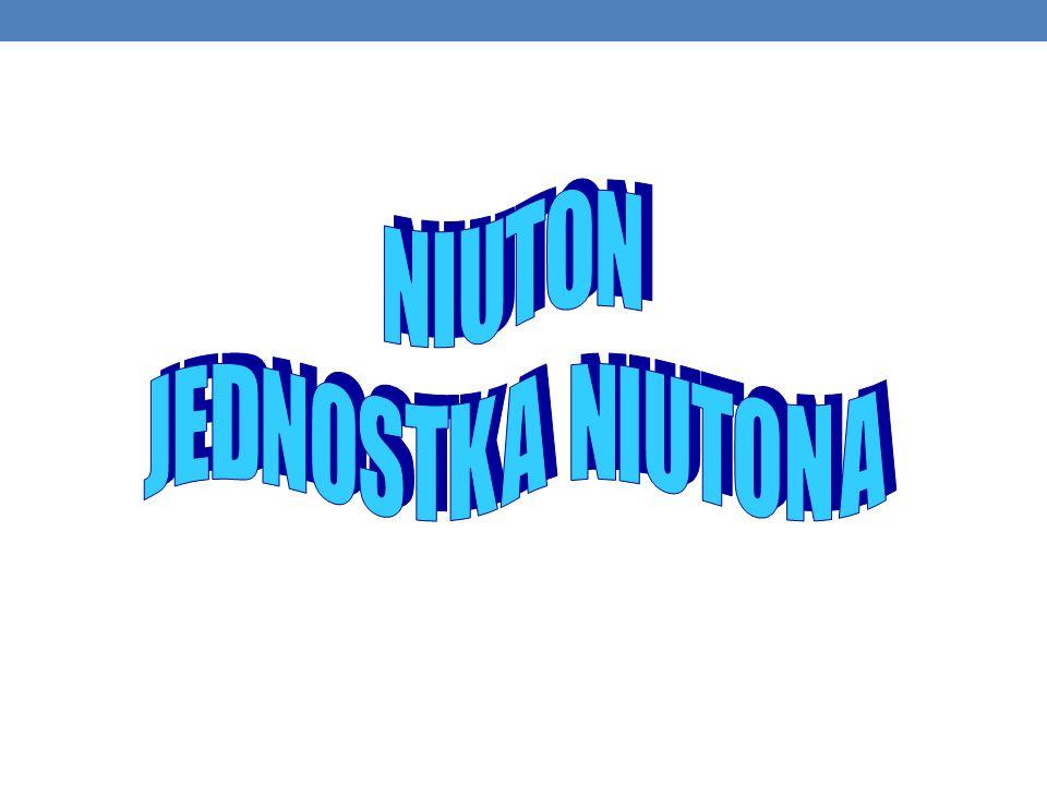 Niuton –jednostka siły w układzie SI (jednostka pochodna w układzie SI), oznaczana N.