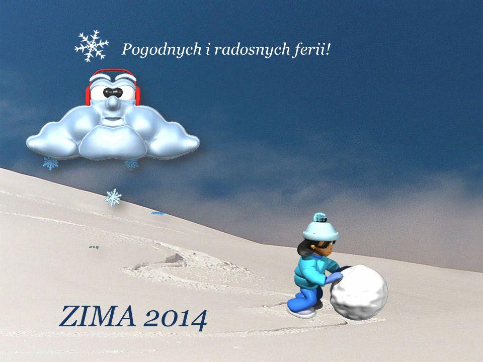 Pogodnych i radosnych ferii! ZIMA 2014