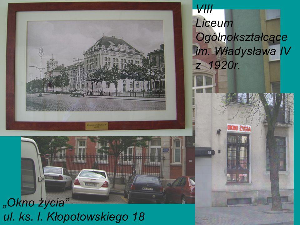 VIII Liceum Ogólnokształcące im. Władysława IV z 1920r. Okno życia ul. ks. I. Kłopotowskiego 18