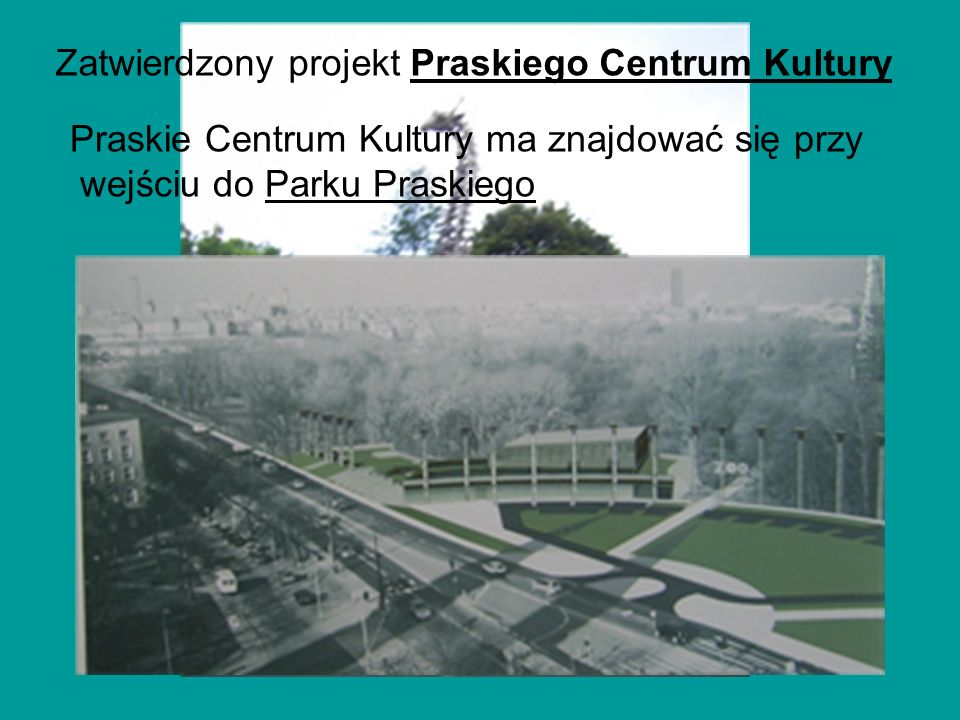 Zatwierdzony projekt Praskiego Centrum Kultury Praskie Centrum Kultury ma znajdować się przy wejściu do Parku Praskiego