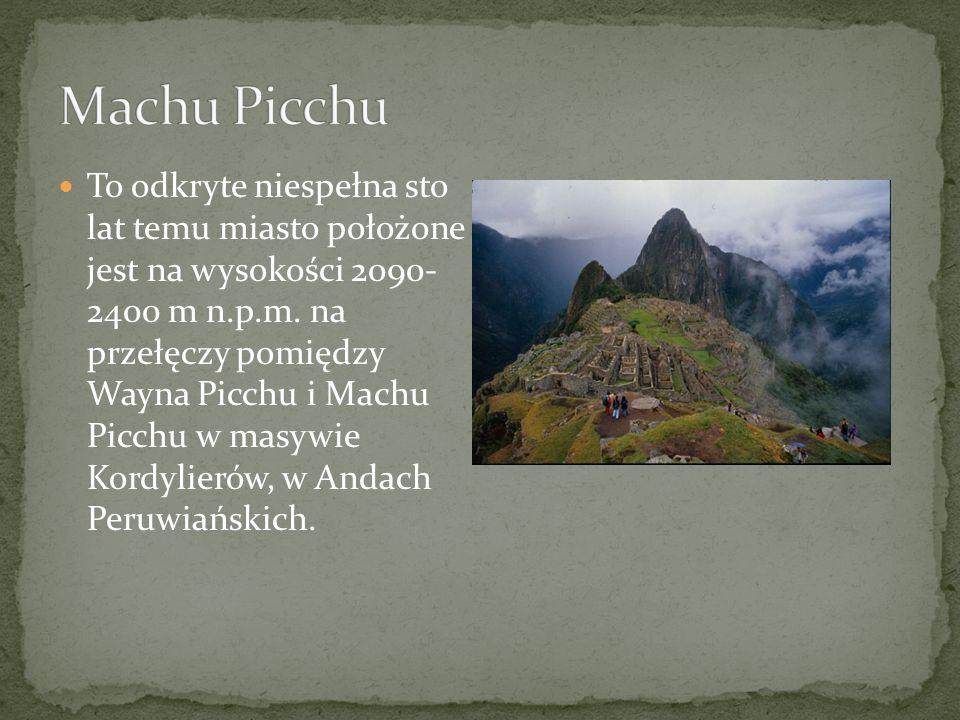 To odkryte niespełna sto lat temu miasto położone jest na wysokości 2090- 2400 m n.p.m.