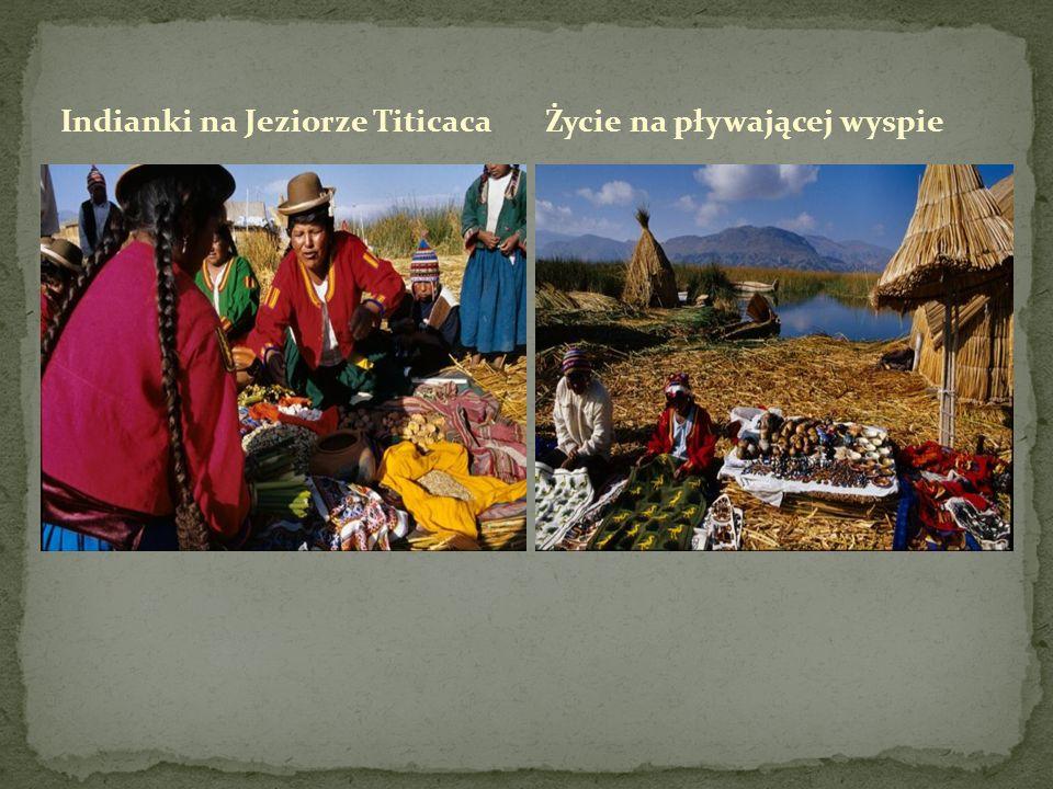 Indianki na Jeziorze TiticacaŻycie na pływającej wyspie