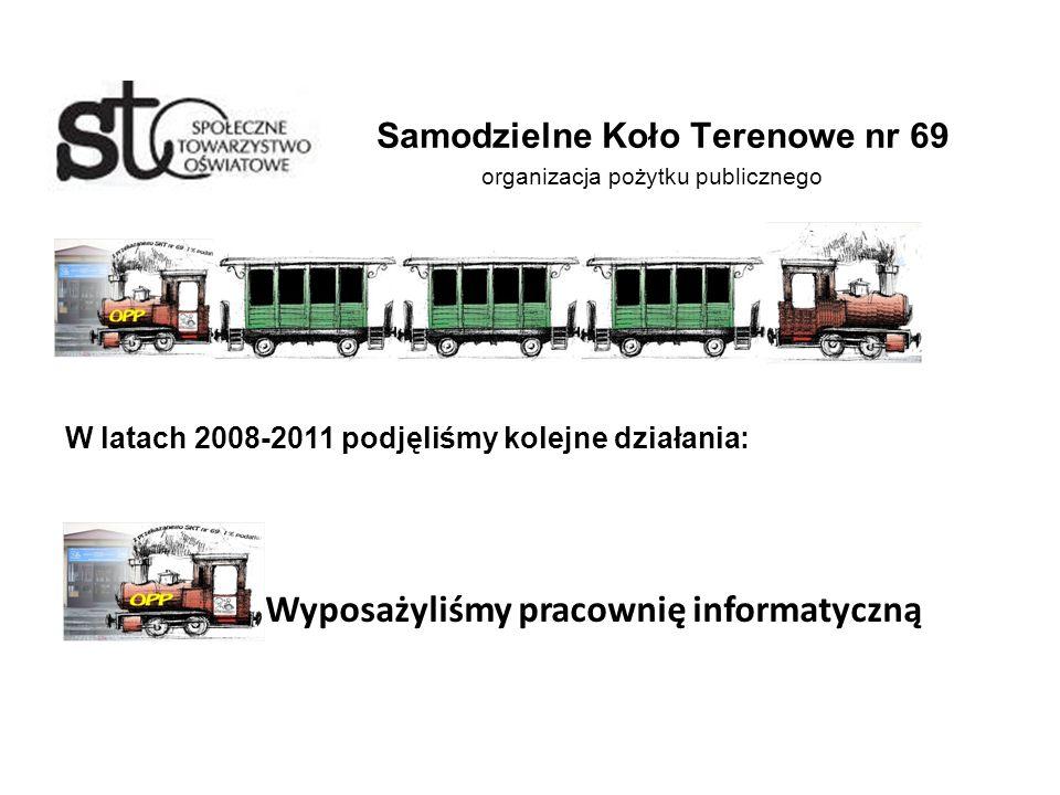 Samodzielne Koło Terenowe nr 69 organizacja pożytku publicznego W latach 2008-2011 podjęliśmy kolejne działania: Wyposażyliśmy pracownię informatyczną