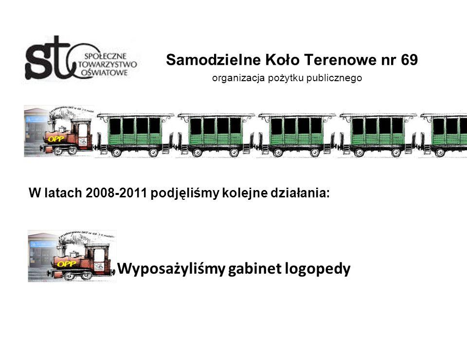 Samodzielne Koło Terenowe nr 69 organizacja pożytku publicznego W latach 2008-2011 podjęliśmy kolejne działania: Wyposażyliśmy gabinet logopedy