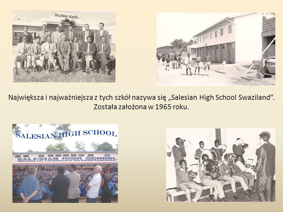 Największa i najważniejsza z tych szkół nazywa się Salesian High School Swaziland. Została założona w 1965 roku.