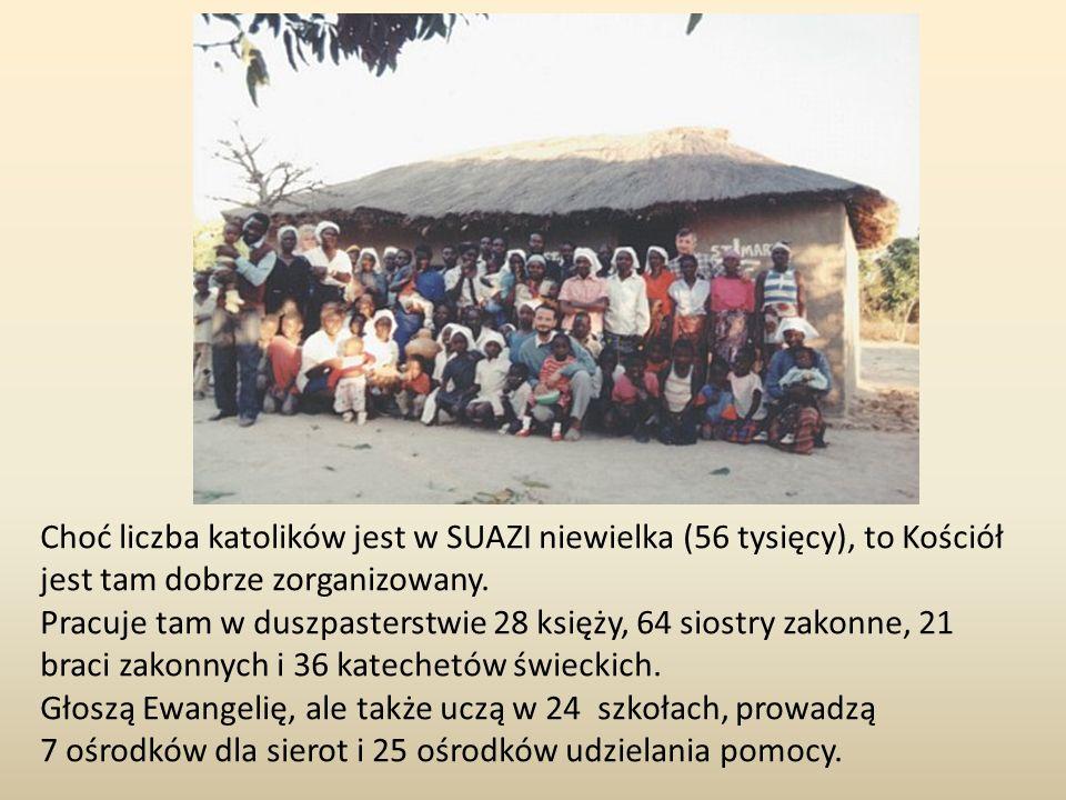 Choć liczba katolików jest w SUAZI niewielka (56 tysięcy), to Kościół jest tam dobrze zorganizowany. Pracuje tam w duszpasterstwie 28 księży, 64 siost