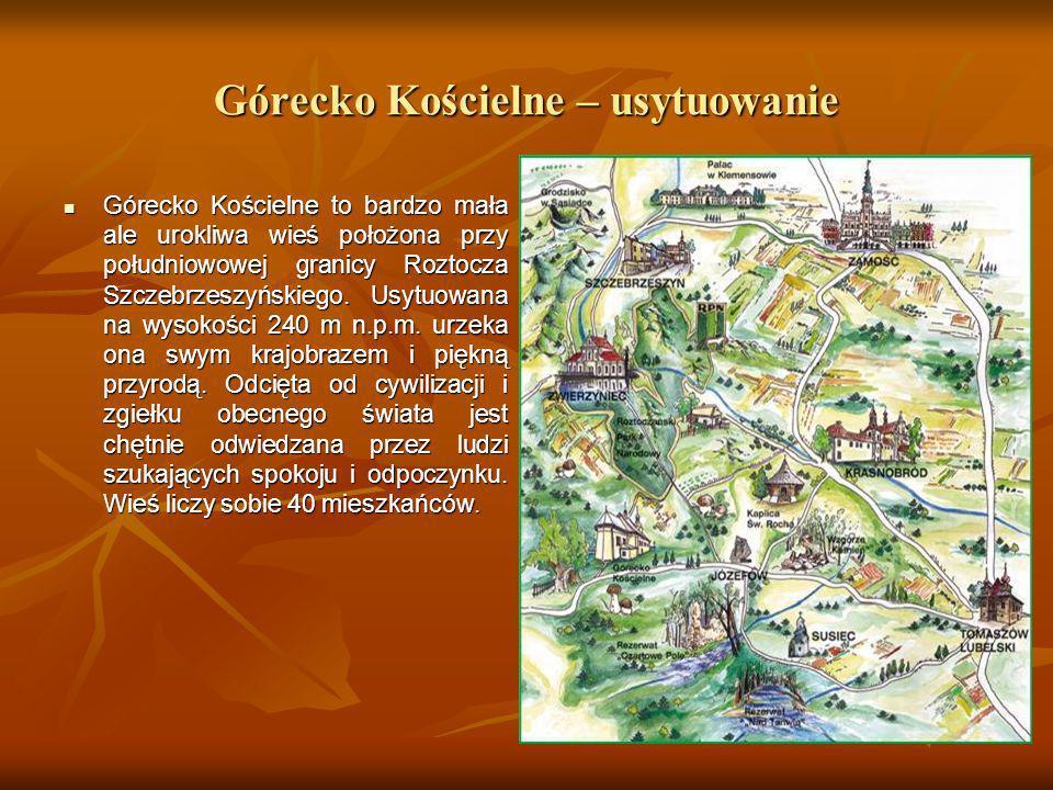 Górecko Kościelne – usytuowanie Górecko Kościelne to bardzo mała ale urokliwa wieś położona przy południowowej granicy Roztocza Szczebrzeszyńskiego. U