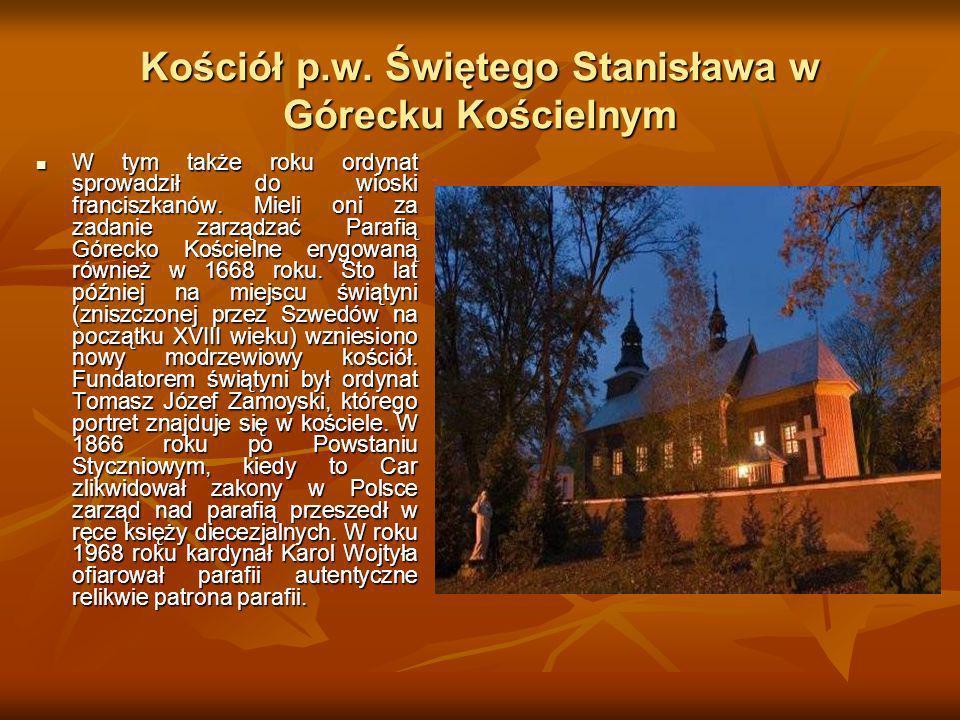 Kościół p.w. Świętego Stanisława w Górecku Kościelnym W tym także roku ordynat sprowadził do wioski franciszkanów. Mieli oni za zadanie zarządzać Para