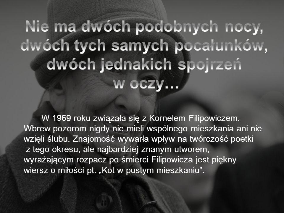W 1969 roku związała się z Kornelem Filipowiczem. Wbrew pozorom nigdy nie mieli wspólnego mieszkania ani nie wzięli ślubu. Znajomość wywarła wpływ na