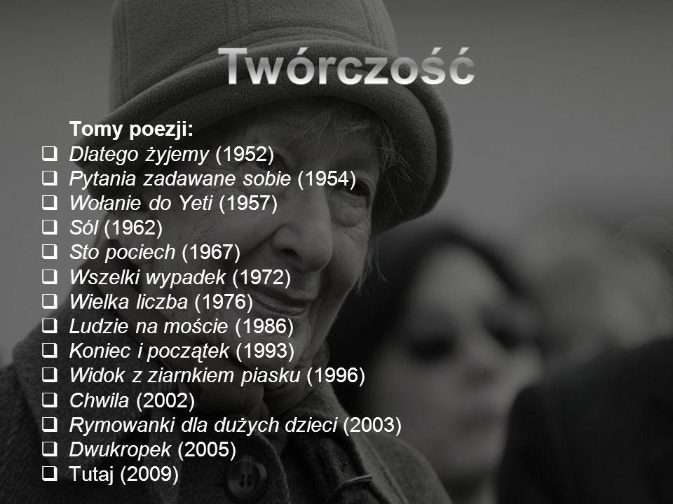 Tomy poezji: Dlatego żyjemy (1952) Pytania zadawane sobie (1954) Wołanie do Yeti (1957) Sól (1962) Sto pociech (1967) Wszelki wypadek (1972) Wielka li