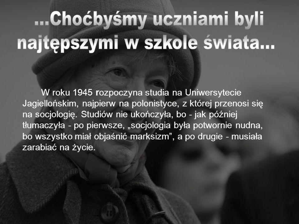 W roku 1945 rozpoczyna studia na Uniwersytecie Jagiellońskim, najpierw na polonistyce, z której przenosi się na socjologię. Studiów nie ukończyła, bo