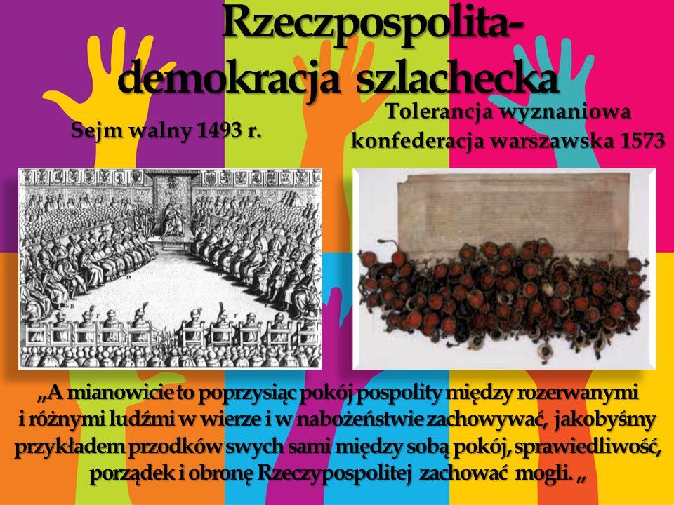 Rzeczpospolita- demokracja szlachecka Sejm walny 1493 r.