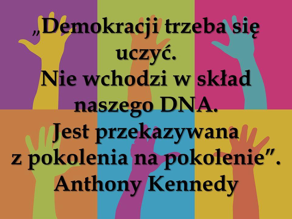 Demokracji trzeba się uczyć.Nie wchodzi w skład naszego DNA.