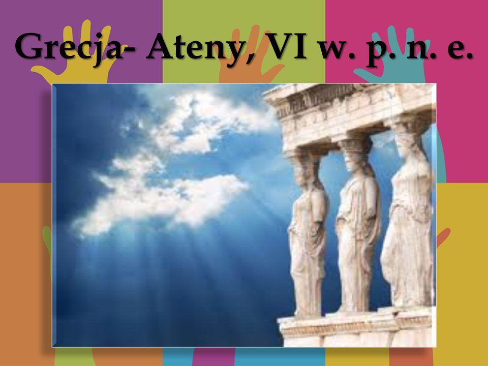Grecja- Ateny, VI w. p. n. e.