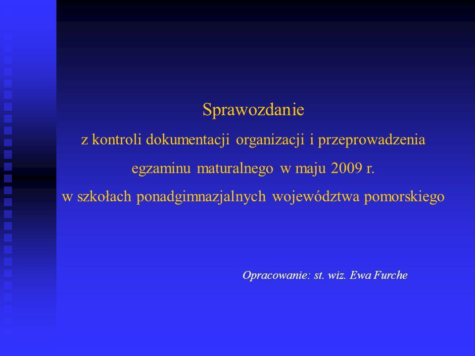 Sprawozdanie z kontroli dokumentacji organizacji i przeprowadzenia egzaminu maturalnego w maju 2009 r. w szkołach ponadgimnazjalnych województwa pomor