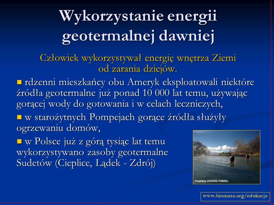 Wykorzystanie energii geotermalnej dawniej Człowiek wykorzystywał energię wnętrza Ziemi od zarania dziejów.