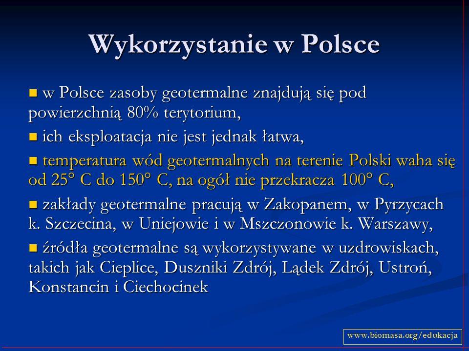 Wykorzystanie w Polsce w Polsce zasoby geotermalne znajdują się pod powierzchnią 80% terytorium, w Polsce zasoby geotermalne znajdują się pod powierzchnią 80% terytorium, ich eksploatacja nie jest jednak łatwa, ich eksploatacja nie jest jednak łatwa, temperatura wód geotermalnych na terenie Polski waha się od 25° C do 150° C, na ogół nie przekracza 100° C, temperatura wód geotermalnych na terenie Polski waha się od 25° C do 150° C, na ogół nie przekracza 100° C, zakłady geotermalne pracują w Zakopanem, w Pyrzycach k.