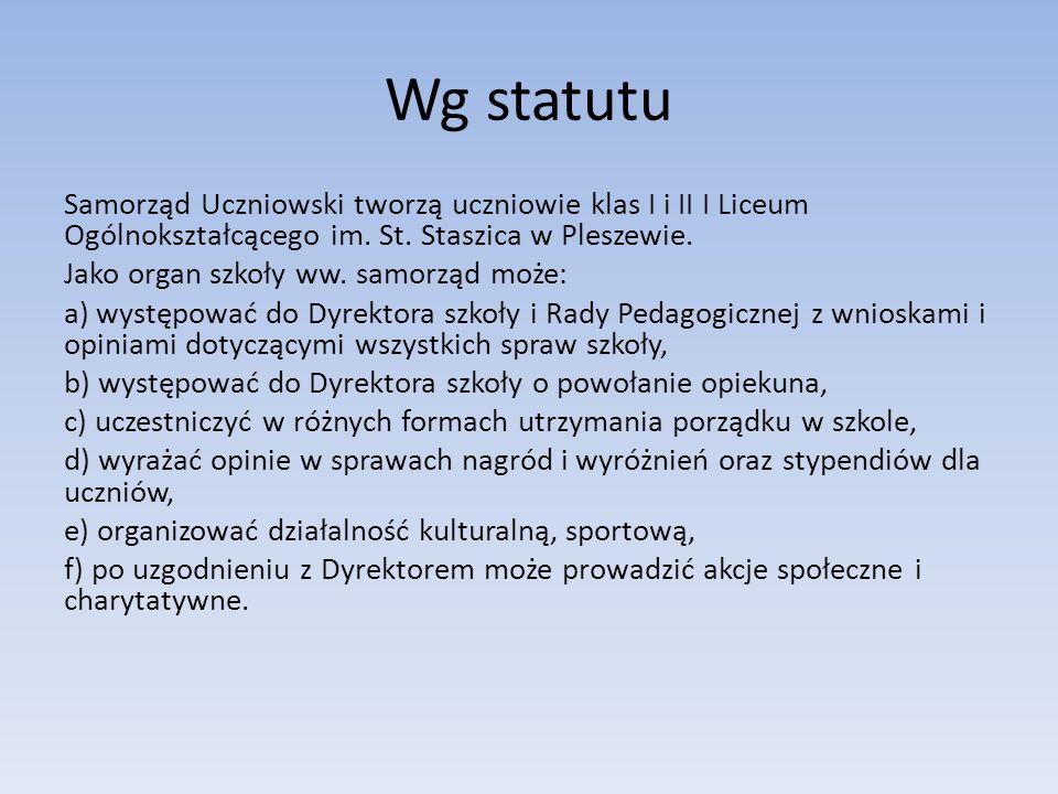 Wg statutu Samorząd Uczniowski tworzą uczniowie klas I i II I Liceum Ogólnokształcącego im.