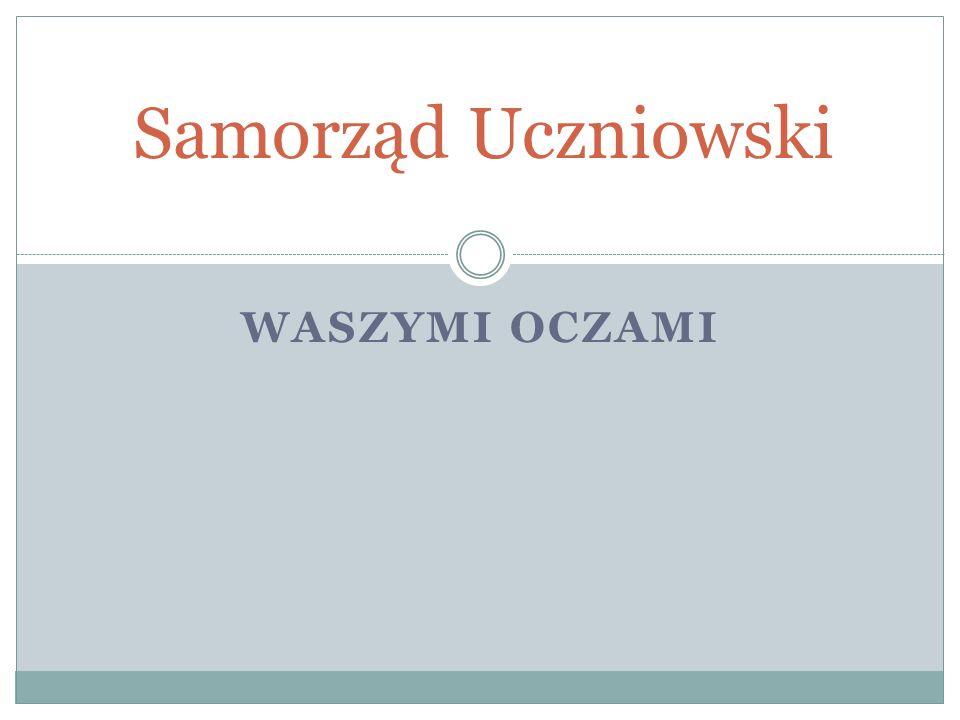 WASZYMI OCZAMI Samorząd Uczniowski