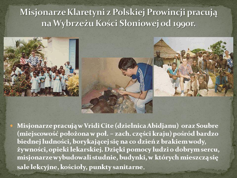 Misjonarze pracują w Vridi Cite (dzielnica Abidjanu) oraz Soubre (miejscowość położona w poł. – zach. części kraju) pośród bardzo biednej ludności, bo