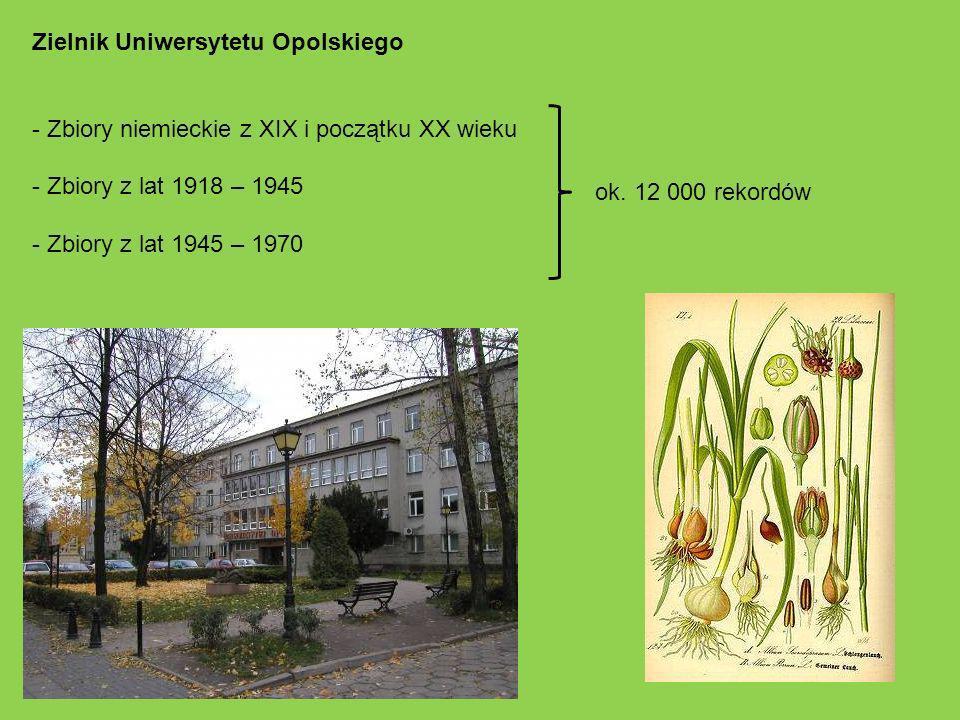 Zielnik Uniwersytetu Opolskiego - Zbiory niemieckie z XIX i początku XX wieku - Zbiory z lat 1918 – 1945 - Zbiory z lat 1945 – 1970 ok.