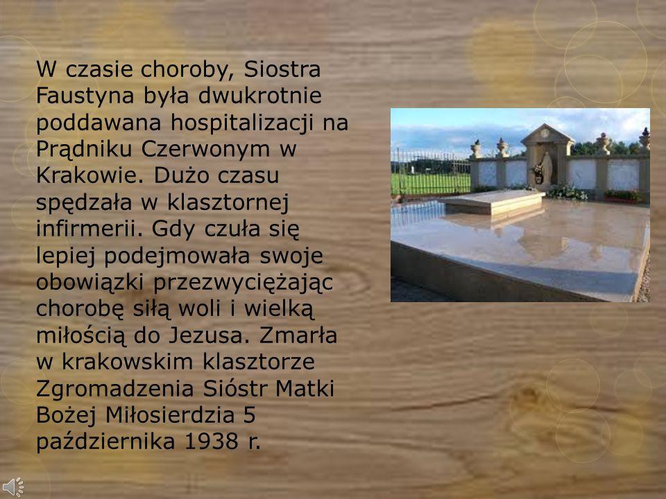 Została pochowana na klasztornym cmentarzu. Ojciec Święty Jan Paweł II ogłosił ją błogosławioną 18 kwietnia 1993 r., a następnie kanonizował 30 kwietn