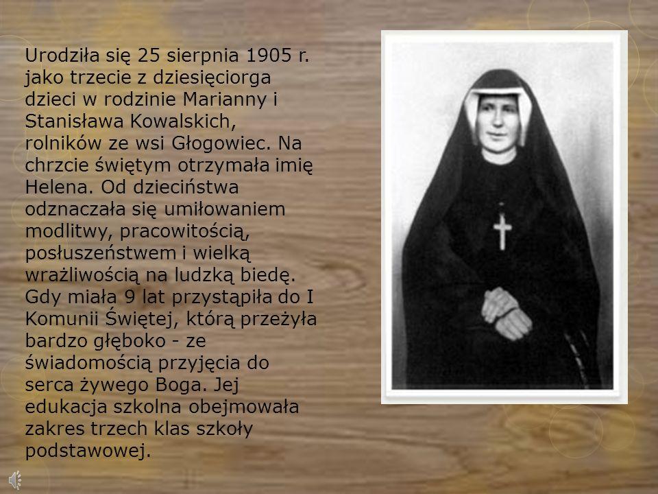 Ż yciorys ś w. Faustyny Kowalskiej Opracował uczeń klasy IVb Igor Kuczyński