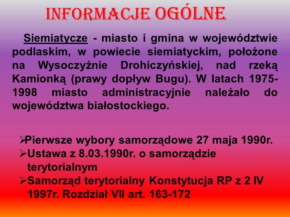 INFORMACJE OGÓLNE Siemiatycze - miasto i gmina w województwie podlaskim, w powiecie siemiatyckim, położone na Wysoczyźnie Drohiczyńskiej, nad rzeką Ka