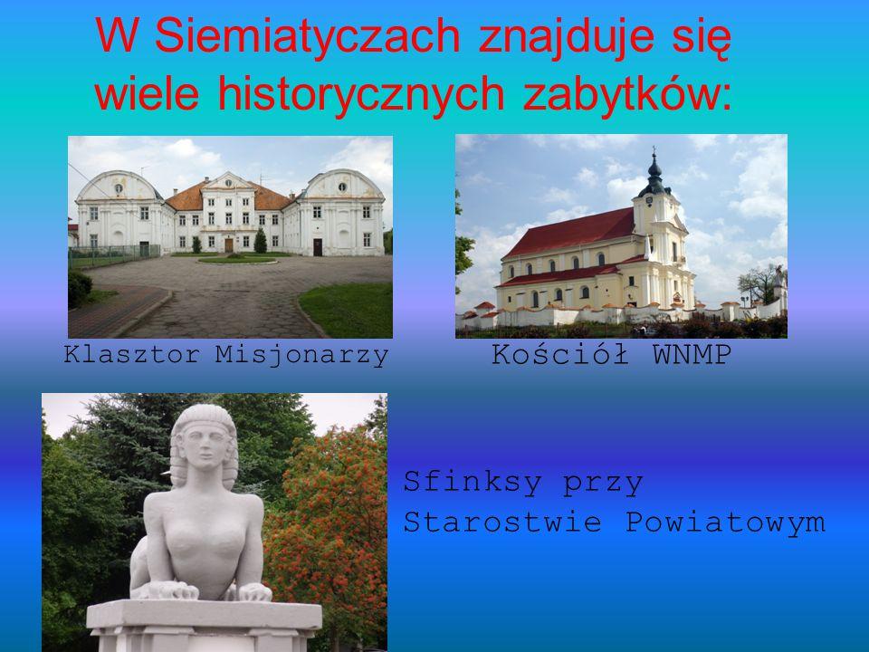 Klasztor Misjonarzy Kościół WNMP Sfinksy przy Starostwie Powiatowym W Siemiatyczach znajduje się wiele historycznych zabytków: