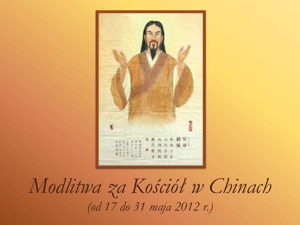 Modlitwa za Kościół w Chinach (od 17 do 31 maja 2012 r.)