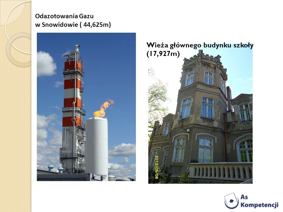 Odazotowania Gazu w Snowidowie ( 44,625m) Wieża głównego budynku szkoły (17,927m)