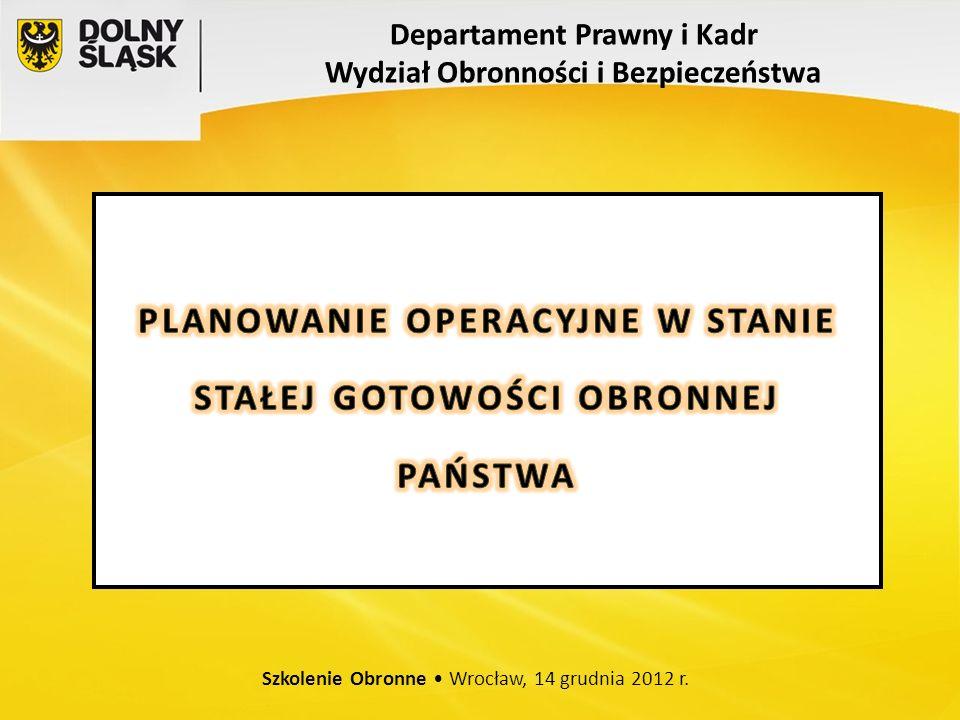 PLANOWANIE OPERACYJNE W STANIE STAŁEJ GOTOWOŚCI OBRONNEJ PAŃSTWA Szkolenie Obronne 14 grudnia 2012 rok