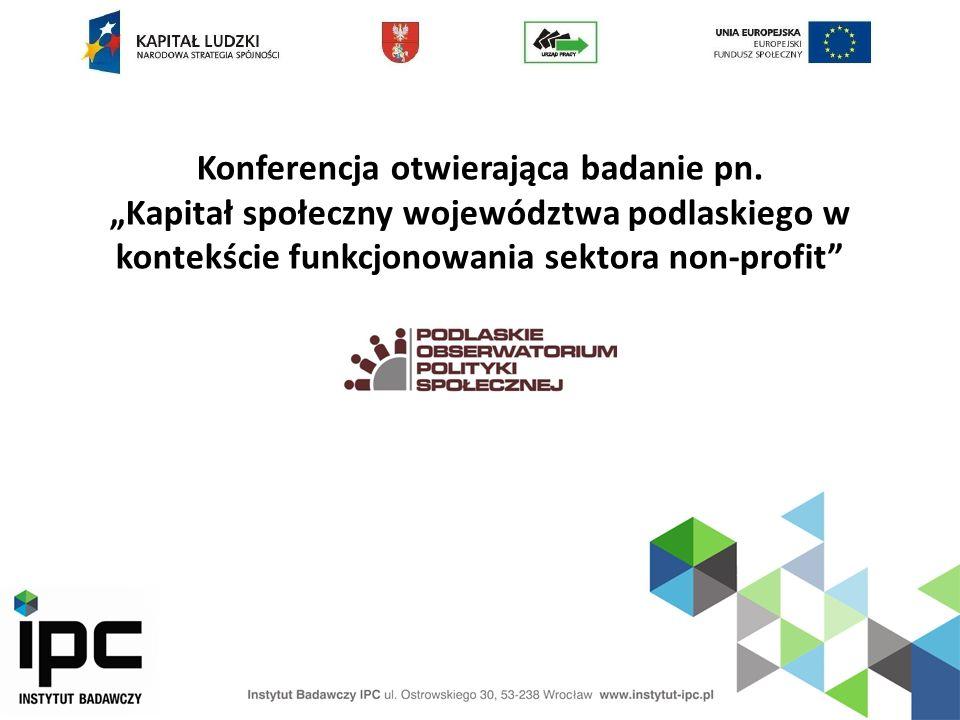 Konferencja otwierająca badanie pn. Kapitał społeczny województwa podlaskiego w kontekście funkcjonowania sektora non-profit
