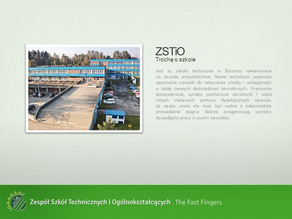ZSTiO Trochę o szkole Jest to szkoła techniczna w Bytomiu nakierowana na zawody przyszłościowe. Nasze technikum zapewnia optymalne warunki do nabywani