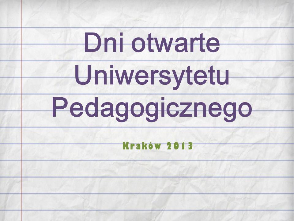 Dni otwarte Uniwersytetu Pedagogicznego Kraków 2013