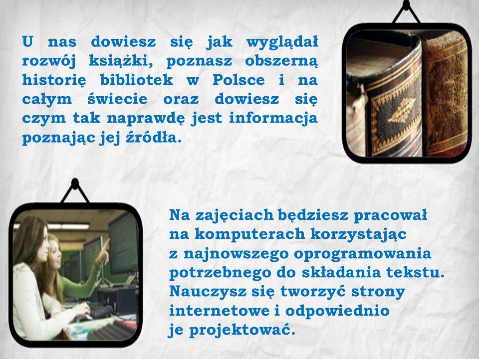 U nas dowiesz się jak wyglądał rozwój książki, poznasz obszerną historię bibliotek w Polsce i na całym świecie oraz dowiesz się czym tak naprawdę jest
