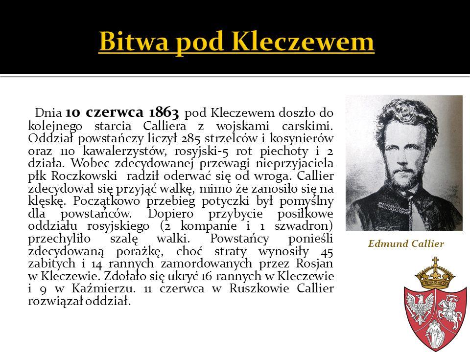 Dnia 10 czerwca 1863 pod Kleczewem doszło do kolejnego starcia Calliera z wojskami carskimi. Oddział powstańczy liczył 285 strzelców i kosynierów oraz