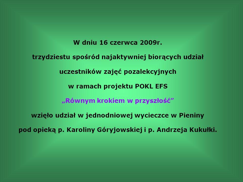Wycieczka w Pieniny Szkoła Podstawowa Nr 15 w Tarnowie Opiekunowie: Karolina Góryjowska Andrzej Kukułka