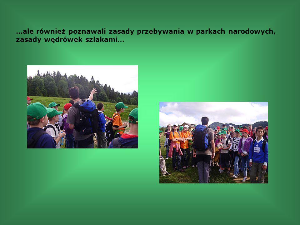 …ale również poznawali zasady przebywania w parkach narodowych, zasady wędrówek szlakami…