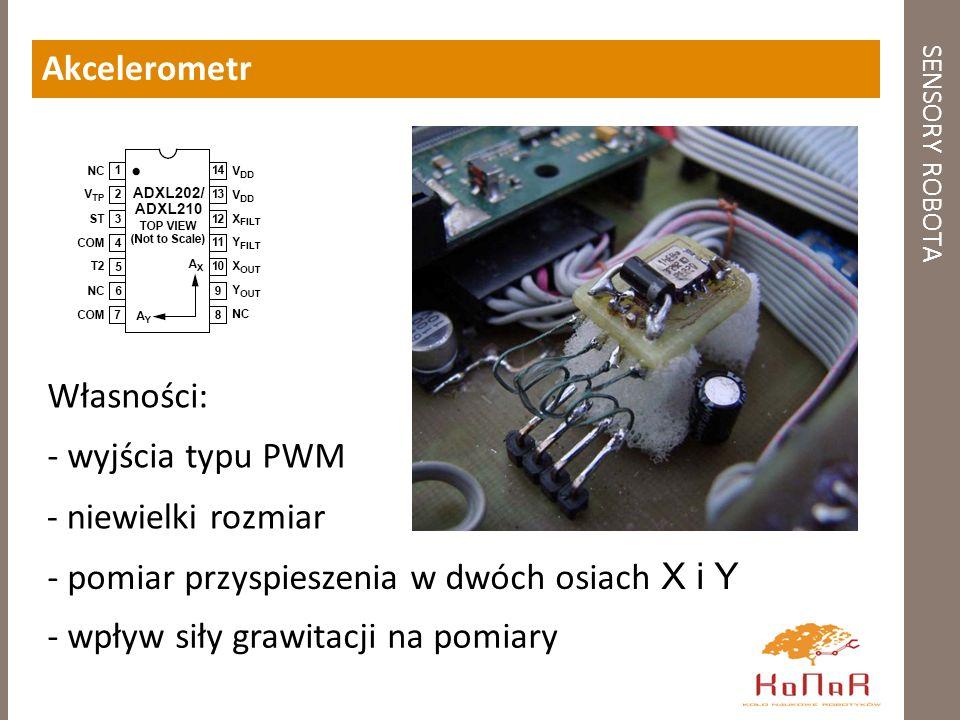 SENSORY ROBOTA Akcelerometr - pomiar przyspieszenia w dwóch osiach X i Y - niewielki rozmiar - wyjścia typu PWM Własności: - wpływ siły grawitacji na pomiary