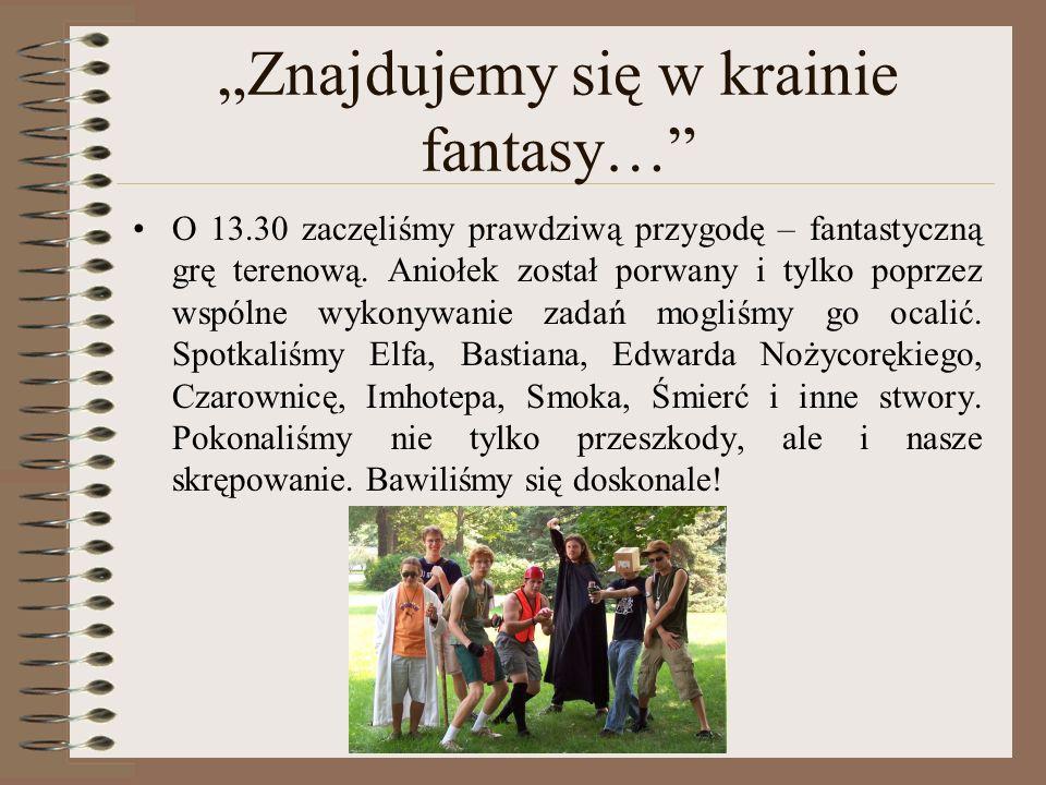 Znajdujemy się w krainie fantasy… O 13.30 zaczęliśmy prawdziwą przygodę – fantastyczną grę terenową. Aniołek został porwany i tylko poprzez wspólne wy