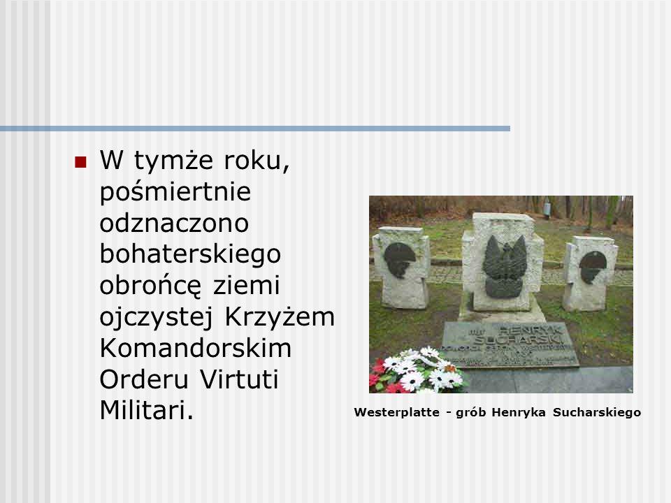 W tymże roku, pośmiertnie odznaczono bohaterskiego obrońcę ziemi ojczystej Krzyżem Komandorskim Orderu Virtuti Militari. Westerplatte - grób Henryka S