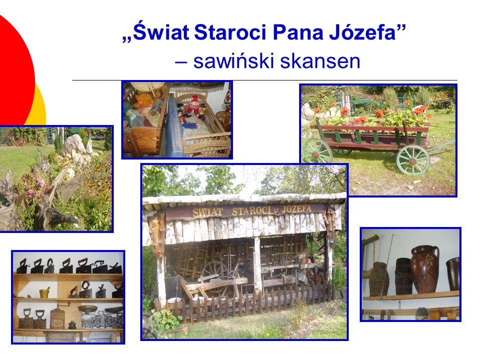 Świat Staroci Pana Józefa – sawiński skansen