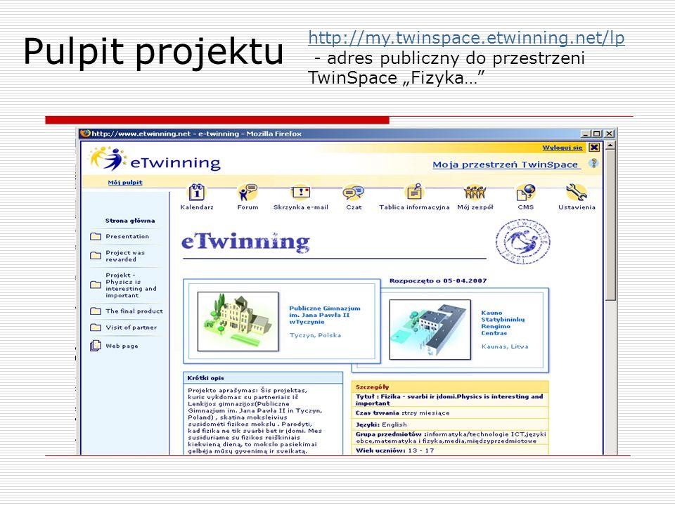 Pulpit projektu http://my.twinspace.etwinning.net/lp - adres publiczny do przestrzeni TwinSpace Fizyka…