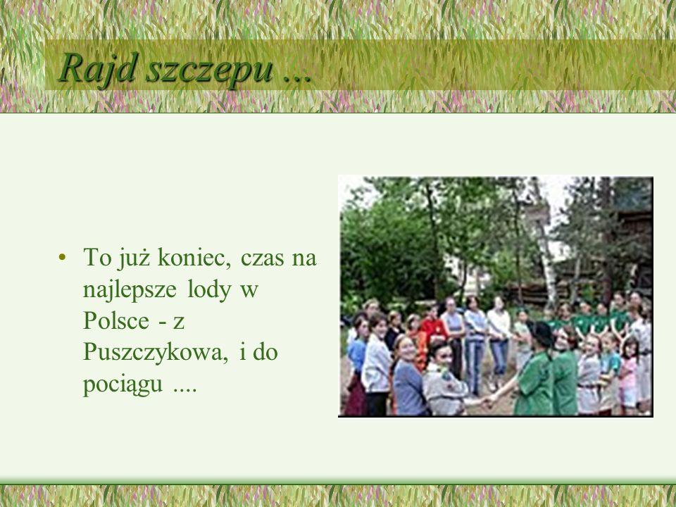 Rajd szczepu... To już koniec, czas na najlepsze lody w Polsce - z Puszczykowa, i do pociągu....