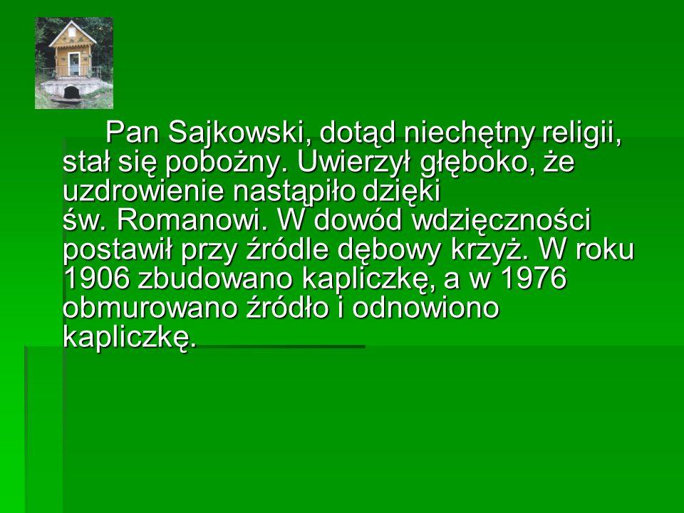 Pan Sajkowski, dotąd niechętny religii, stał się pobożny.
