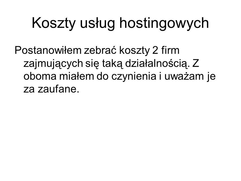 Plany ehost.pl Powierzchnia dysku do wykorzystania: 3 GB Transfer miesięczny: 20 GB/mc Koszt roczny: 425,78 zł z VAT Lub mniejszy, Powierzchnia dysku do wykorzystania: 1 GB Transfer miesięczny: 10 GB/mc Koszt roczny: 183 zł z VAT